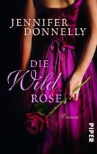 Die Wildrose von Jennifer Donnelly (2012, Taschenbuch)