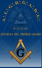 Liturgias: Liturgia Del Grado de Aprendiz R. '. E. '. A. '. y A. '. by Luis...