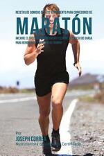 Recetas de Comidas de Alto Rendimiento para Corredores de Maraton : Mejore el...