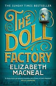 The Doll Factory By Elizabeth Macneal. 9781529002430