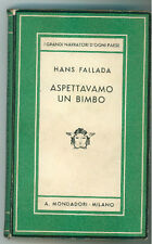 FALLADA HANS ASPETTAVAMO UN BIMBO MONDADORI 1937 I° EDIZ. MEDUSA 79