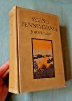 1919 HC BOOK SEEING PENNSYLVANIA BY JOHN T FARIS VINTAGE BLACK & WHITE PHOTOS