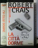 LA CITTA' DORME. Robert Crais. Piemme.