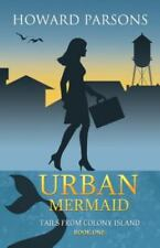 Urban Mermaid : Book One in the Tails from Colony Island Series