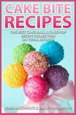 Cake Bite Recipes : Irresistible Cake Ball and Cake Pop Recipe Collection -...