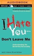 I Hate You -- Don't Leave Me : Understanding the Borderline Personality by...