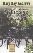 Seduzione al cioccolato. Romanzo di Andrews Mary K.Seduz