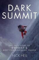 Dark Summit: The True Story of Everest's Most Controversial Season by Heil, Nic