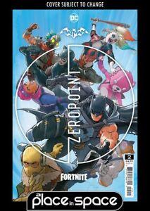 BATMAN / FORTNITE: ZERO POINT #2A INCLUDES GAME CODE (WK18)
