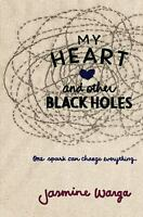 My Heart and Other Black Holes by Jasmine Warga