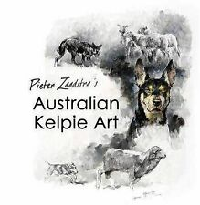 Pieter Zaadstra's Australian Kelpie Art by Pieter Zaadstra (Paperback, 2012)
