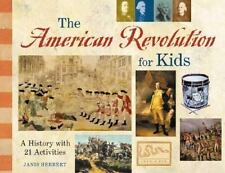 For Kids: The American Revolution for Kids : A History with 21 Activities by Jan