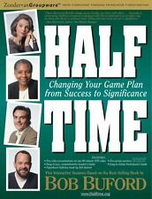 Halftime : Changing Your Life Plan from Success to Significance by Bob Buford...