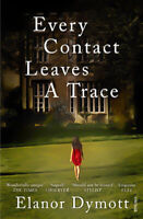 Every Contact Leaves A Trace -Elanor Dymott Fiction Book Aus Stock