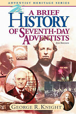 A Brief History of Seventh-Day Adventists, George R. Knight
