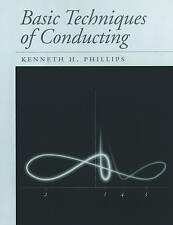 Basic Techniques of Conducting, Phillips, Kenneth H., Very Good, Spiral-bound