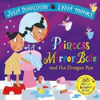 Princess Mirror-Belle and the Dragon Pox (Julia , Donaldson, Julia, New