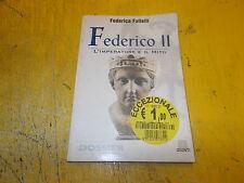 FEDERICA FAITELLI:FEDERICO II L'IMPERATORE E IL MITO.DOSSIER GIUNTI.NOV 2000