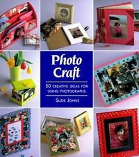 Photo Craft: 50 Creative Ideas for Using Photographs
