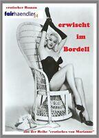 ★EBOOK EROTISCHER ROMAN ★ERWISCHT IM BORDELL  DITSCH DOWNLOAD E-LIZENZ PDF EBPUB