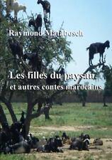Les Filles du Paysan et Autres Contes Marocains by Raymond Matabosch (2014,...
