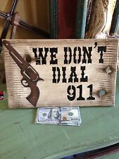 Large We Don't Dial 911 Wood  Metal Wood Rustic Western Decor Lot Of 5 Signs !