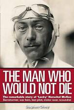 The Man Who Would Not Die: The remarkable life of Herschel McKee-ExLibrary