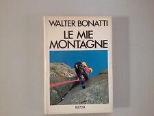 WALTER BONATTI, LE MIE MONTAGNE, RIZZOLI 1983