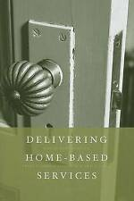 Delivering Home-Based Services : A Social Work Perspective by Susan F. Allen