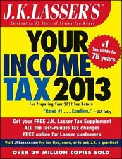 J.K. Lasser's Your Income Tax 2013 [Oct 30, 2012] J.K. Lasser Institute