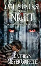 Evil Stalks the Night by Kathryn Meyer Griffith (2015, Paperback)