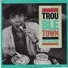 """THE DAINTEES - TROUBLE TOWN - 7"""" 45 PICTURE COVER RECORD -"""