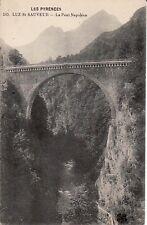 65 - cpa - LUZ ST SAUVEUR - Le pont Napoléon