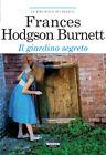 Il giardino segreto di F. H. Burnett Libro Nuovo Crescere Edizioni