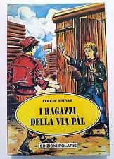 I ragazzi della via Pal. Ed. Polaris - Ferenc Molnar - Libro nuovo in Offerta!