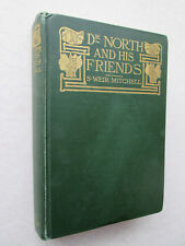 DR. NORTH AND HIS FRIENDS by S. Weir Mitchell 1900 HARDCOVER The Century Co.
