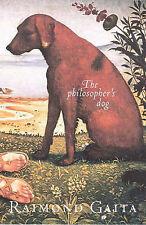 The Philosopher's Dog by Raimond Gaita (Paperback, 2002) Like New, Non Fiction