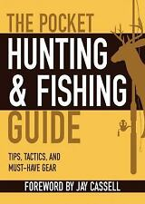 The Pocket Hunting & Fishing Guide: Tips, Tactics, and Must-Have Gear (The Pocke