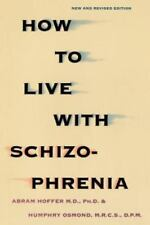 How to Live with Schizophrenia by Abram Hoffer, Humphry Osmon and Kensington...
