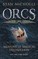 Good, Orcs Bad Blood I: Weapons of Magical Destruction, Nicholls, Stan, Book