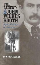 The Legend of John Wilkes Booth: Myth, Memory, and a Mummy (Culture America (Har
