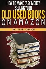 How To Make Easy Money Selling Your Old Used Books On Amazon, Johnson, Steve, Go