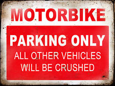 MOTORBIKE  RESERVE PARKING ONLY,GARAGE,  GRUNGE, RUSTIC, VINTAGE METAL SIGN