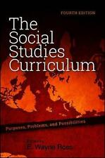 The Social Studies Curriculum: Purposes, Problems, and Possibilities, Fourth...
