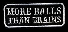 More Balls than Brains Patch white Badge Motorcycle Biker Vest Jacket