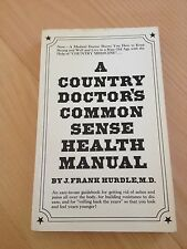 J. FRANK HURDLE, A COUNTRY DOCTOR'S COMMON SENSE HEALTH MANUAL