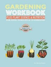 Gardening Workbook PLUS Plant Science and Nutrition : For Kids, Families and ...