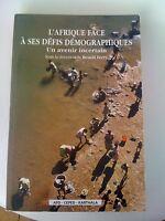 L'afrique Face A Ses Defis Demographiques ; Un Avenir Incertain - Benoit Ferry