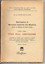 Scotto Lavina G.; ESERCITAZIONI DI MECCANICA APPLICATA ALLE MACCHINE Parte Terza