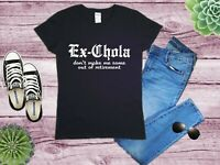 Ex Chola Don't Make Me Come Out Of Retirement Funny Spanish Ladies T-shirt Latin
